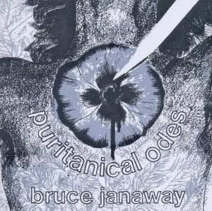 JANAWAY, BRUCE-PURITANICAL ODES