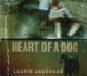 ANDERSON, LAURIE-HEART OF A DOG