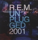 R.E.M.-MTV UNPLUGGED 2001