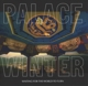 PALACE WINTER-WAITING FOR THE WORLD TO TURN