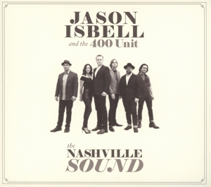 ISBELL, JASON AND THE 400 UNIT-NASHVILLE SOUND -DIGI-