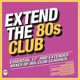 VARIOUS-EXTEND THE 80'S - CLUB