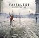 FAITHLESS-OUTROSPECTIVE