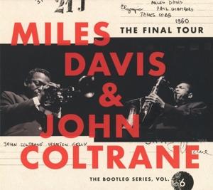 DAVIS, MILES/JOHN COLTRANE-FINAL TOUR: THE BOOTLEG6SERIES VOL.