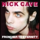 CAVE, NICK & BAD SEEDS-FROM HER TO ETERNITY + DVD