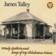 TALLEY, JAMES-WOODY GUTHRIE & SONGS..