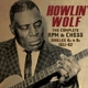 HOWLIN' WOLF-COMPLETE RPM & CHESS SINGLES, AS & BS 1951-62