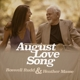 BUDD, ROSWELL/HEATHER MAS-AUGUST LOVE SONG