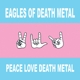 EAGLES OF DEATH METAL-PEACE LOVE DEATH METAL