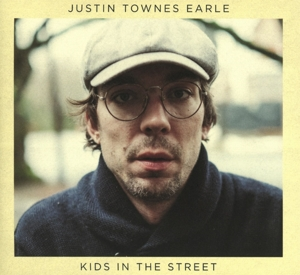 EARLE, JUSTIN TOWNES-KIDS IN THE STREET