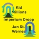 KID MILLIONS & JAN ST. WE-IMPERIUM DROOP