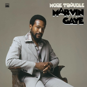 GAYE, MARVIN-MORE TROUBLE -HQ-