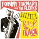 TORNADO, TOMMY & THE CLER-BACK ON TRACK