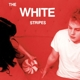 WHITE STRIPES-LET'S SHAKE HANDS/LOOK ME OVER CLOSELY