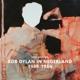 DYLAN, BOB-BOB DYLAN IN NEDERLAND / TOM WILLEMS