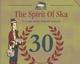 VARIOUS-SPIRIT OF SKA- 30 YAERS PEARL JUBIL