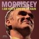 MORRISSEY-I AM NOT A DOG ON A CHAIN