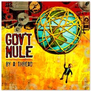 GOV'T MULE-BY A THREAD