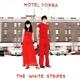 WHITE STRIPES-HOTEL YORBA/RATED X