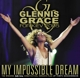 GRACE, GLENNIS-MY IMPOSSIBLE DREAM