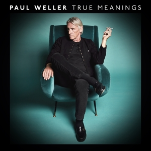 WELLER, PAUL-TRUE MEANINGS -HQ-