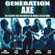 GENERATION AXE-GUITARS THAT DESTROYED THTHE W...