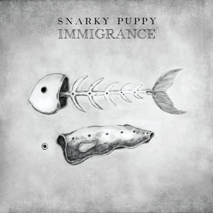 SNARKY PUPPY-IMMIGRANCE -DIGI-