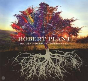 PLANT, ROBERT-DIGGING DEEP: SUBTERRANEA