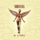 NIRVANA-IN UTERO -20TH ANNIVERSAR