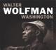 WASHINGTON, WALTER WOLFMAN-MY FUTURE IS MY PA...