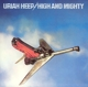 URIAH HEEP-HIGH AND MIGHTY