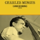 MINGUS, CHARLES-CANDID RECORDINGS PART ONE -L...