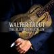 TROUT, WALTER-BLUES CAME CALLIN' + DVD