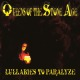 QUEENS OF THE STONE AGE-LULLABIES TO PARALYZE-HQ-