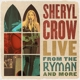 CROW, SHERYL-LIVE FROM THE RYMAN AND MORE