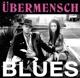 O'NEILL, RHYECE-UBERMENSCH BLUES