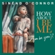 O'CONNOR, SINEAD-HOW ABOUT I BE ME.. -LTD-