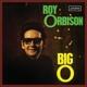 ORBISON, ROY-BIG O