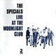 SPECIALS-LIVE AT THE CLUB -HQ-