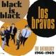 LOS BRAVOS-BLACK IS BLACK: ANTHOLOGY 1966-196...