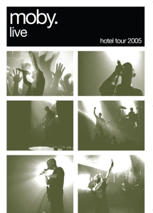 MOBY-MOBY LIVE - HOTEL 2005