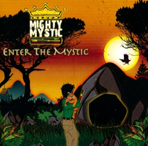 MIGHTY MYSTIC-ENTER THE MYSTIC
