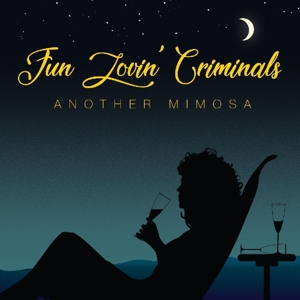FUN LOVIN' CRIMINALS-ANOTHER MIMOSA