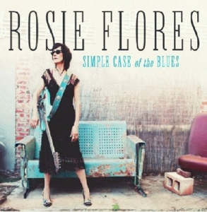 FLORES, ROSIE-SIMPLE CASE OF THE BLUES