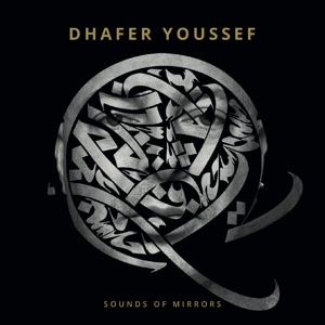 YOUSSEF, DHAFER-SOUNDS OF MIRRORS