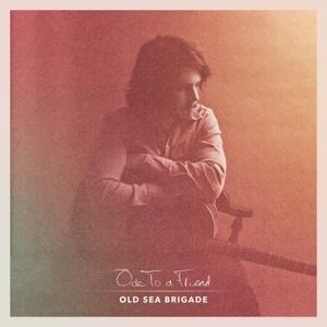 OLD SEA BRIGADE-ODE TO A FRIEND