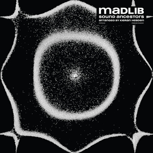MADLIB-SOUND ANCESTORS (ARRANGED BY KIERAN HEBDEN)