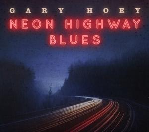 HOEY, GARY-NEON HIGHWAY BLUES -DIGI-