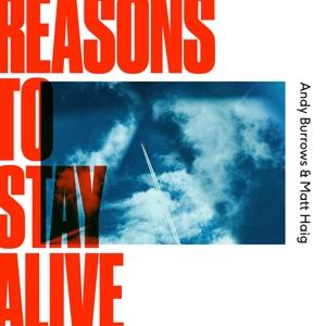 BURROWS, ANDY & MATT HAIG-REASONS TO STAY ALIVE // RED VINYL -C