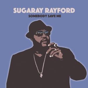 RAYFORD, SUGARAY-SOMEBODY SAVE ME